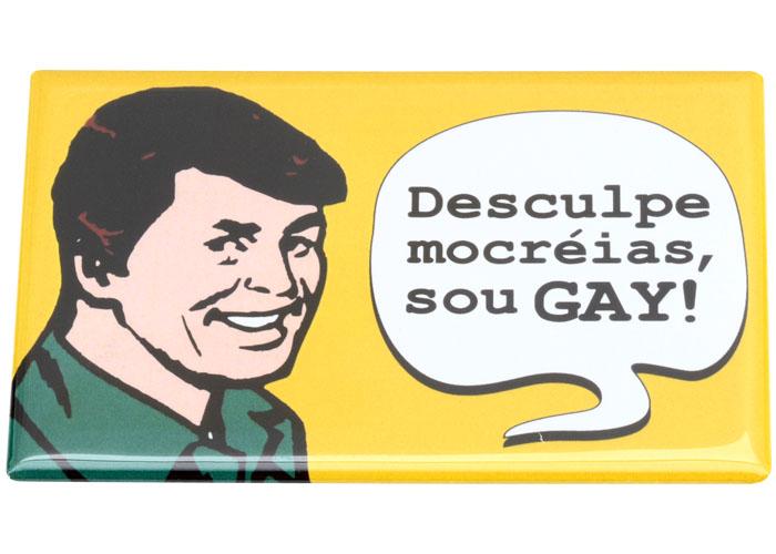 Ímã Desculpe Mocréias, sou GAY